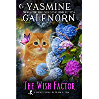 The Wish Factor: A Bewitching Bedlam Short Story