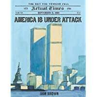 America Is Under Attack: September 11, 2001: The Day the Towers Fell: 4