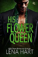 His Flower Queen (Queen Quartette Book 1) Kindle Edition