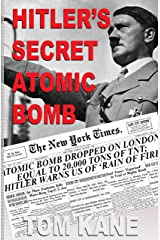 Hitler's Secret Atomic Bomb Kindle Edition