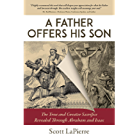 A Father Offers His Son: The True and Greater Sacrifice Revealed Through Abraham and Isaac