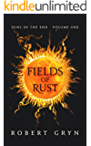 Fields of Rust: Suns of the End - Volume One