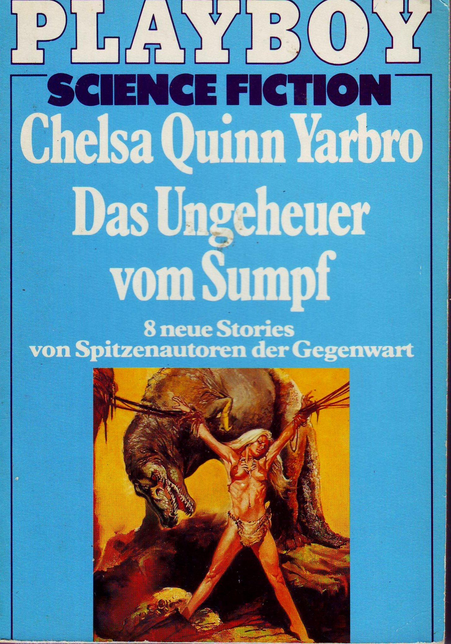 Chelsea Quinn Yarbro - Das Ungeheuer vom Sumpf. 8 neue Stories von Spitzenautoren der Gegenwart