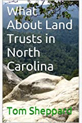 What About Land Trusts in North Carolina Kindle Edition