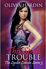 This Spells Trouble (The Lynlee Lincoln Series Book 3) Kindle Edition