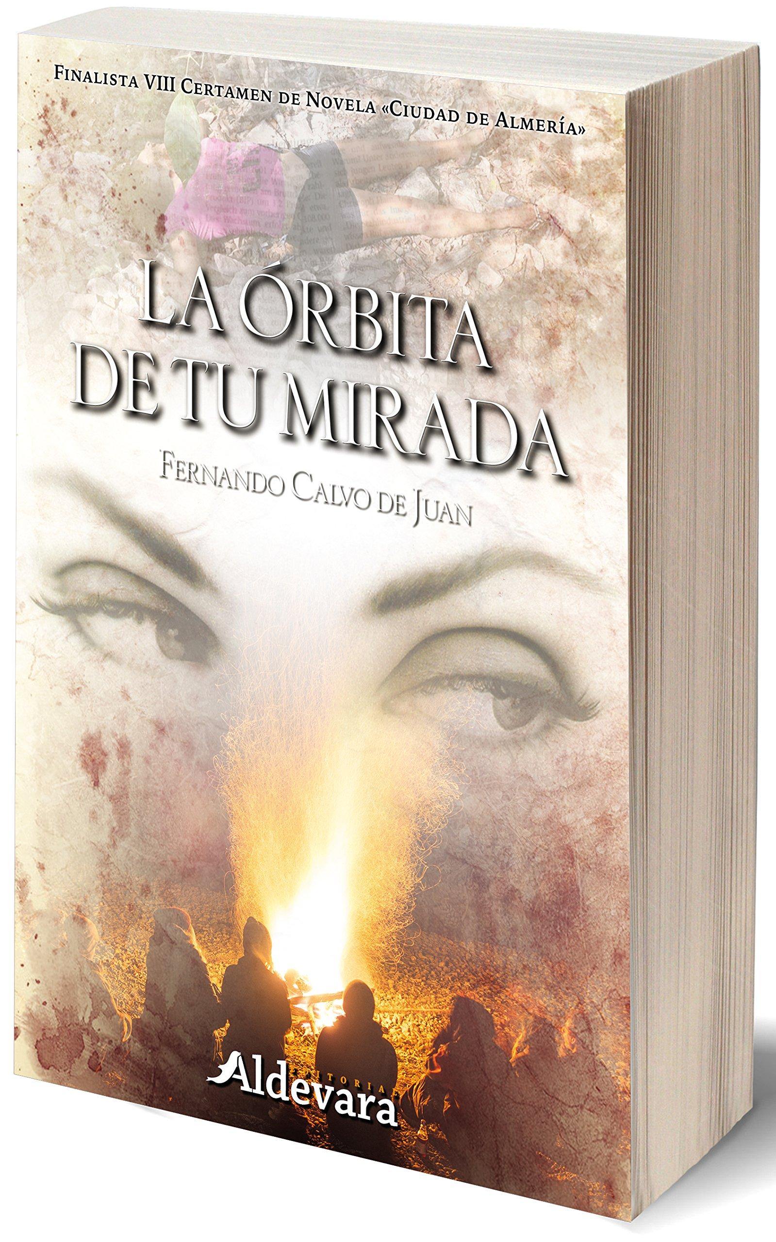 LA ÓRBITA DE TU MIRADA: Amazon.es: Calvo de Juan, Fernando: Libros