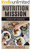 Nutrition Mission: Dieting is Not Impossible