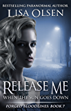 Release Me When the Sun Goes Down (Forged Bloodlines Book 7)