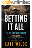 Betting It All: A Hellfire Riders MC Romance (The Motorcycle Clubs Book 11)