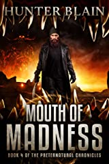 Mouth of Madness: Preternatural Chronicles Book 4 (The Preternatural Chronicles) Kindle Edition