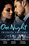 One Night Of Exotic Fantasies - 3 Book Box Set (One Night With Consequences)
