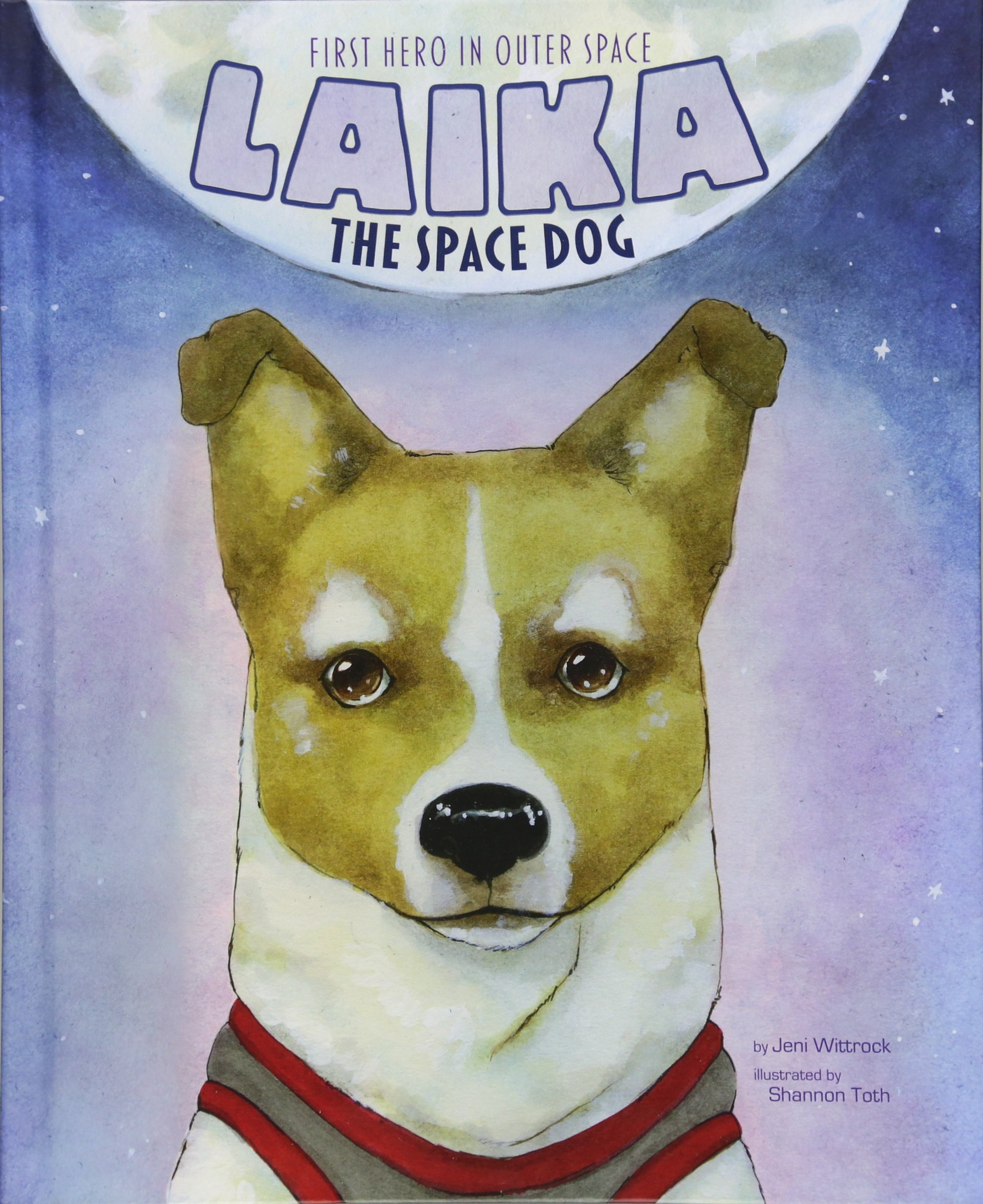 Download Laika the Space Dog: First Hero in Outer Space (Animal Heroes) pdf epub