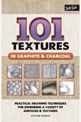101 Textures in Graphite & Charcoal:Practical drawing techniques for rendering a variety of surfaces & textures Kindle Edition