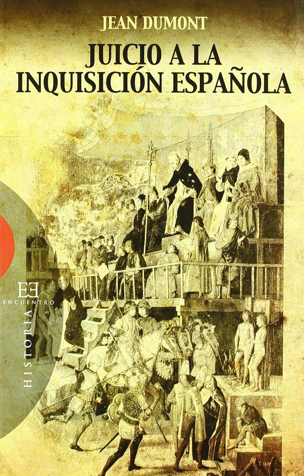 Juicio a la Inquisición española (Ensayo): Amazon.es: Dumont, Jean ...