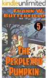 The Perplexed Pumpkin (A Nick Williams Mystery Book 5)