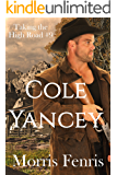 Cole Yancey (Taking The High Road Series Book 9)