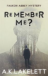 Remember Me? (Faukon Abbey Mysteries Book 1)
