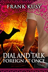 Dial and Talk Foreign at Once (Frank's Travel Memoirs) Kindle Edition