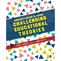 Understanding and Using Challenging  Educational Theories (English Edition)