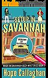 Setup in Savannah: A Made in Savannah Cozy Mystery (Made in Savannah Cozy Mysteries Series Book 7)