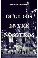 Ocultos entre nosotros: Recopilatorio La Orden vs La comunidad mágica (Spanish Edition) Kindle Edition