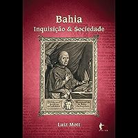 Bahia: inquisição & sociedade