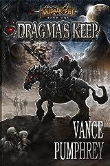 Dragma's Keep (Valdaar's Fist Book 1) Kindle Edition