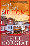 Follow Me Home (Love Finds a Home Book 2)
