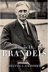 Louis D. Brandeis: A Life Kindle Edition