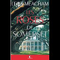 Les Roses de Somerset: Une femme, un domaine, un amour impossible (GRANDS ROMANS)