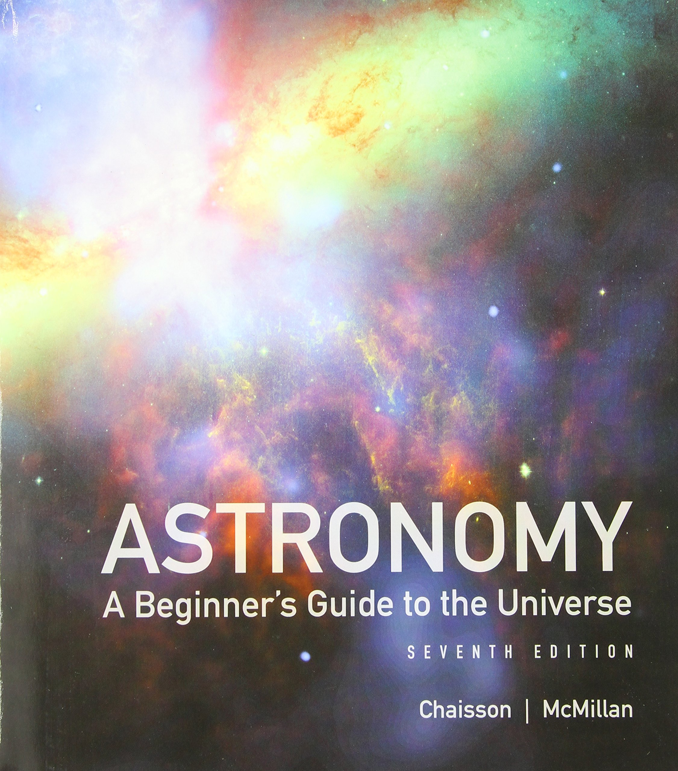 Astronomy: A Beginner's Guide to the Universe Plus Mastering Astronomy with  eText -- Access Card Package (7th Edition): Eric Chaisson, Steve McMillan:  ...
