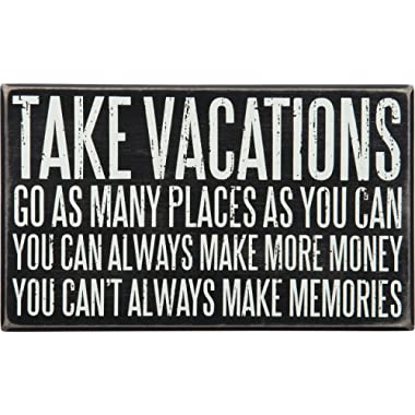 Primitives by Kathy Take Vacations Box Sign
