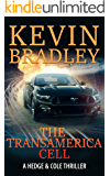 The Transamerica Cell: A fast paced, gripping, action adventure, conspiracy thriller, with a superb, breath-taking ending (Hedge & Cole Book 3)