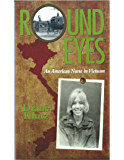 Round Eyes:  An American Nurse in Vietnam