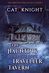 The Haunting of The Lost Traveller Tavern Kindle Edition