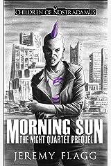 Morning Sun: The Night Quartet Prequel Kindle Edition