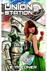 Alien Night on Union Station (EarthCent Ambassador Book 2) Kindle Edition