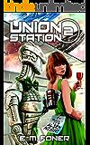 Alien Night on Union Station (EarthCent Ambassador Book 2) (English Edition)