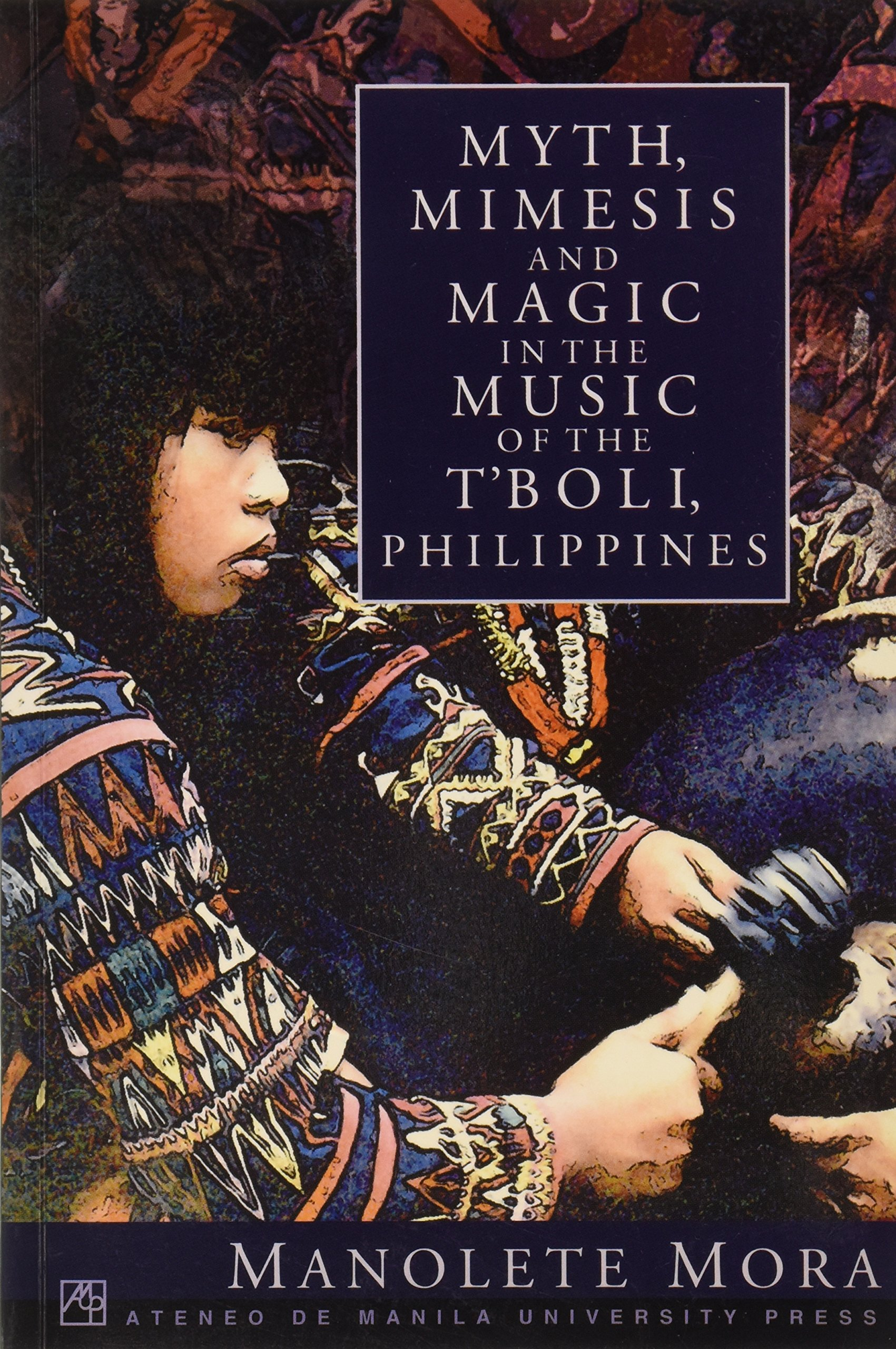 Download Myth, Mimesis and Magic in the Music of the T'boli, Philippines (Mindanao, Studies) ebook