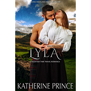 Lyla: A Scottish Time Travel Romance (Immortal Vows: Clans Isken and Utbek Book 1)