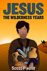 Jesus: The Wilderness Years Kindle Edition