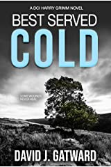 Best Served Cold: A DCI Harry Grimm Novel Kindle Edition