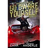 Go Dwarf Yourself (Dwarf Bounty Hunter Book 1)