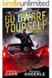 Go Dwarf Yourself (Dwarf Bounty Hunter Book 1)