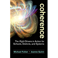 Coherence: The Right Drivers in Action for Schools, Districts, and Systems (English Edition)