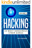 Hacking: Black hat hacking, Hacking leadership, Hacking exposed, Black Hat Python, Hacking book for beginners (10 Most Dangerous Cyber Gangs 5) (English Edition)