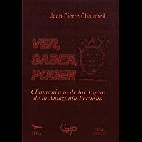 Ver, saber, poder: Chamanismo de los yagua de la Amazonía peruana (Travaux de l'IFÉA)