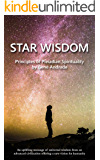 Star Wisdom: Principles of Pleiadian Spirituality (The Wisdom and Spiritual Insights Series Book 1)