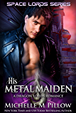 His Metal Maiden (Space Lords - A Dragon Lords Romance Book 3)