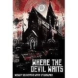 Where The Devil Waits